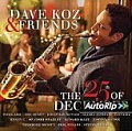 CD DAVE KOZ & FRIENDS: THE 25TH OF DECEMBER