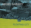 CD MICHEL SAJRAWY – FLOATING CITY