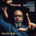 CD DENYS BAPTISTE – THE LATE TRIAN