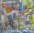 CD LAJOS DUDAS: SOME GREAT SONGS – VOLUME 2