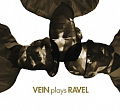 CD VEIN PLAYS RAVEL