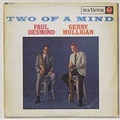 TWO OF A MIND - Paul Desmond Gerry Mulligan